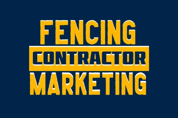 Fence Contractor Marketing Services