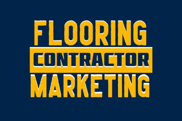 Flooring Contractor Marketing Services